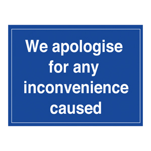 300x400mm We apologise for any inconvenience caused - rigid