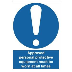 420x297mm Approved Personal Protective Equipment Must Be Worn At All Times - Rigid